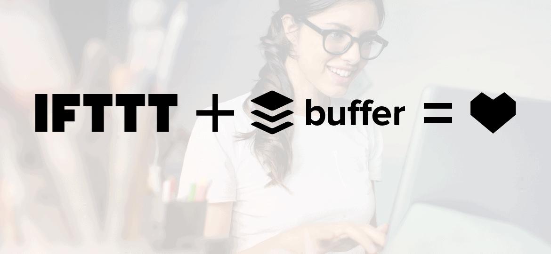 IFTTT + BUFFER